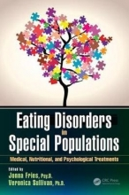 Jonna (California State University, Los Angeles, USA) Fries,   Veronica (Scovel Psychological Services, Vancouver, Washington, USA) Sullivan Eating Disorders in Special Populations