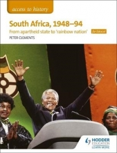 Clements, Peter Access to History: South Africa, 1948-94: from apartheid state to 'rainbow nation` for Edexcel