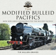 Tim Hillier-Graves The Modified Bulleid Pacifics