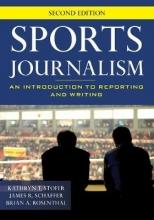 Kathryn T. Stofer,   James R. Schaffer,   Brian A. Rosenthal Sports Journalism