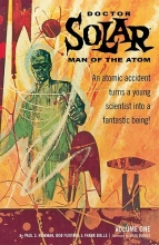 Newman, Paul S. Doctor Solar, Man of the Atom, Volume 1