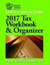 Tom Copeland Family Child Care 2017 Tax Workbook & Organizer
