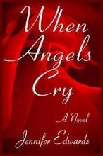 Edwards, Jennifer When Angels Cry