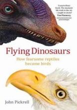 Pickrell, John Flying Dinosaurs