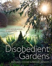 Cooke, Michael Disobedient Gardens