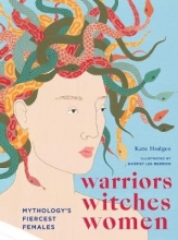 Kate Hodges,   Harriet Lee-Merrion Warriors, Witches, Women