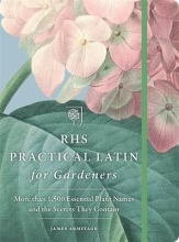 The Royal Horticultural Society RHS Practical Latin for Gardeners