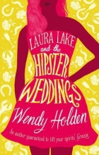 Holden, Wendy Laura Lake and the Hipster Weddings