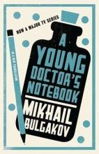 Bulgakov, Mikhail Young Doctor`s Notebook