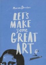 Deuchars, Marion Let`s Make Some Great Art
