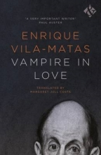 Vila Matas, Enrique Vampire in Love