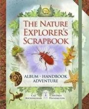 Buckingham, Caz,   Pinnington, Andrea The Nature Explorer`s Scrapbook
