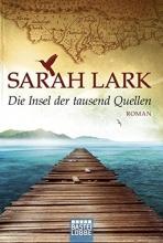 Lark, Sarah Die Insel der tausend Quellen
