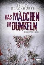 Blackhurst, Jenny,   Grube, Anke Angela,   Benthack, Michael Das Mädchen im Dunkeln