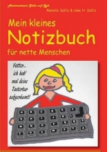 Renate Sultz,   Uwe H Sultz Mein Kleines Notizbuch Fur Nette Menschen Vom Autorenteam Sultz Auf Sylt