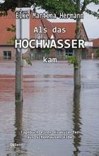 Hermann, Elke Martina Als das Hochwasser kam - Tagebuch einer Evakuierten aus Schönhausen/Elbe