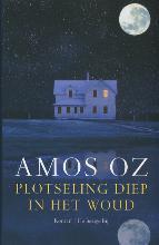 Amos  Oz Plotseling diep in het woud