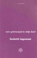 Liesbeth  Lagemaat Een grimwoud in mijn keel