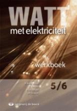 Watt Met Elektriciteit 5/ 6 - Geïntegreerd Werkboek (+ Cd-rom)