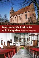 Regnerus  Steensma Monumentale kerken in Achtkarspelen