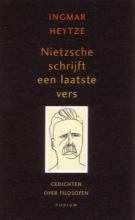 Heytze, I. Nietzsche schrijft een laatste vers