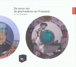 Rinze  Boersma, Kerst  Huisan, Gieneke  Arnolli De canon van de geschiedenis van Fryslan in 11 en 30 vensters