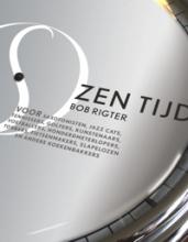Bob Rigter , Zen Tijd