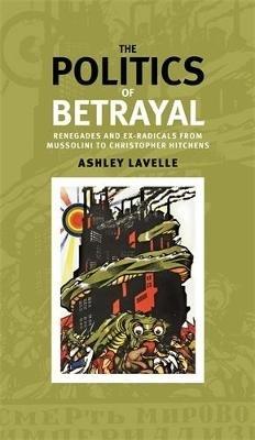 Ashley Lavelle,The Politics of Betrayal