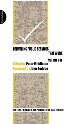 Peter Middleton,Delivering Public Services That Work