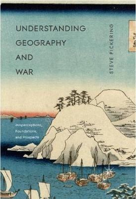 Steve Pickering,Understanding Geography and War