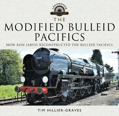 Hillier-Graves, Tim,The Modified Bulleid Pacifics