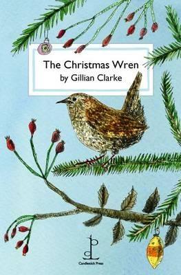 Gillian Clarke,   Lotte Beatrix Crawford,The Christmas Wren