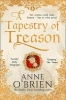 Anne O`Brien, A Tapestry of Treason
