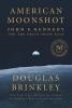 Douglas Brinkley, American Moonshot