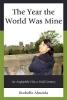 Rochelle Almeida, The Year the World Was Mine