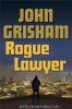 <b>John Grisham</b>,Rogue Lawyer