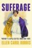 Ellen Carol DuBois,Suffrage