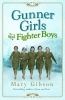 <b>Gibson, Mary</b>,Gunner Girls and Fighter Boys