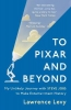 Levy Lawrence, To Pixar and Beyond