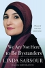 Linda Sarsour,We Are Not Here to Be Bystanders