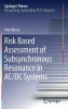 Atia Adrees, Risk Based Assessment of Subsynchronous Resonance in AC/DC Systems