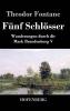 Fontane, Theodor, Fünf Schlösser