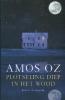 Amos Oz, Plotseling diep in het woud