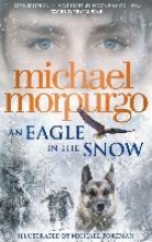 Morpurgo, Michael Eagle in the Snow