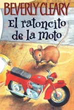 Cleary, Beverly El ratoncito de la moto The Mouse and the Motorcycle