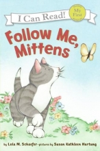 Schaefer, Lola M. Follow Me, Mittens