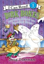 Cushman, Doug Dirk Bones and the Mystery of the Haunted House