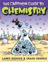 Larry Gonick,   Craig Criddle The Cartoon Guide to Chemistry