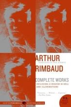 Arthur Rimbaud Arthur Rimbaud: Complete Works