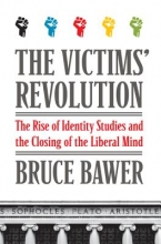 Bawer, Bruce The Victims` Revolution